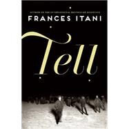 Tell by Itani, Frances, 9780802123367