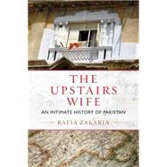 The Upstairs Wife by Zakaria, Rafia, 9780807003367