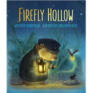 Firefly Hollow by McGhee, Alison; Denise, Christopher, 9781442423367