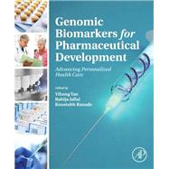 Genomic Biomarkers for Pharmaceutical Development: Advancing Personalized Health Care by Yao, Yihong, Ph.D., 9780123973368