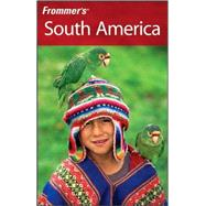 Frommer's<sup>?</sup> South America, 4th Edition by Shawn Blore; Alexandra de Vries; Eliot Greenspan; Charlie O'Malley; Jisel Perilla; Neil E. Schlecht ; Kristina Schreck, 9780470233368