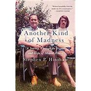 Another Kind of Madness A Journey Through the Stigma and Hope of Mental Illness by Hinshaw, Stephen, 9781250113368