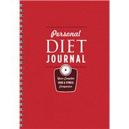 Personal Diet Journal Your Complete Food & Fitness Companion by Unknown, 9781454913368