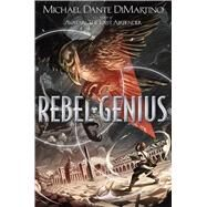 Rebel Genius by DiMartino, Michael Dante, 9781626723368
