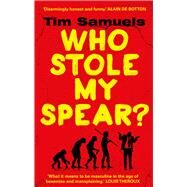 Who Stole My Spear? by Samuels, Tim, 9781784753368