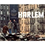 Unmaking of a Ghetto : Harlem, 1970-2009 by Vergara, Camilo Jose; Gilfoyle, Timothy J., 9780226853369