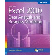 Microsoft Excel 2010 Data Analysis and Business Modeling by Winston, Wayne, 9780735643369