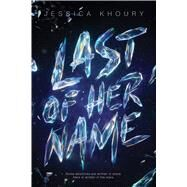 Last of Her Name by Khoury, Jessica, 9781338243369