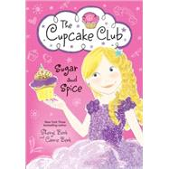 Sugar and Spice by Berk, Sheryl; Berk, Carrie, 9781402283369