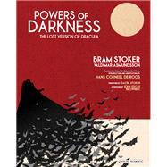 Powers of Darkness by Stoker, Bram; Ásmundsson, Valdimar; De Roos, Hans Corneel; Stoker, Dacre; Browning, John Edgar (AFT), 9781468313369