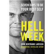 Hell Week Seven Days to Be Your Best Self by Larssen, Erik Bertrand, 9781476783369