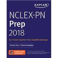 Kaplan Nclex-pn Prep 2018 by Kaplan Nursing, 9781506233369