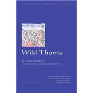 Wild Thorns by Khalifeh, Sahar, 9781566563369
