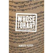 Whose Torah? : A Concise Guide to Progressive Judaism by Alpert, Rebecca, 9781595583369