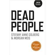 Dead People by Golberg, Stefany Anne; Meis, Morgan, 9781785353369