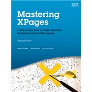 Mastering XPages A Step-by-Step Guide to XPages Application Development and the XSP Language by Donnelly, Martin; Wallace, Mark; McGuckin, Tony, 9780133373370