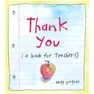 Thank You (a book for teachers) by Gingras, Sandy, 9780740793370