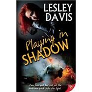 Playing in Shadow by Davis, Lesley, 9781626393370