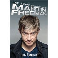The Unexpected Adventures of Martin Freeman by Daniels, Neil, 9781784183370