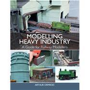 Modelling Heavy Industry by Ormrod, Arthur, 9781785003370