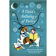 A Child's Anthology of Poetry by Sword, Elizabeth Hauge; McCarthy, Victoria Flournoy; Pohrt, Tom, 9780062393371