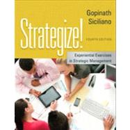 Strategize! Experiential Exercises in Strategic Management by Gopinath, C.; Siciliano, Julie I., 9781133953371