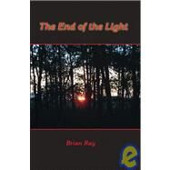 The End of the Light by Ray, Brian, 9781412063371