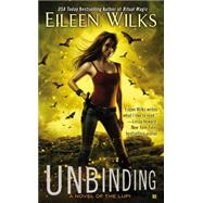 Unbinding: A Novel of the Lupi by Wilks, Eileen, 9780425263372