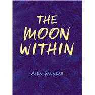 The Moon Within by Salazar, Aida, 9781338283372