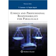 Ethics and Professional Responsibility for Paralegals (Aspen Paralegal) 8th Edition by Cannon, 9781454873372