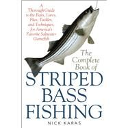 The Complete Book of Striped Bass Fishing by Karas, Nick; Golofaro, Fred, 9781634503372