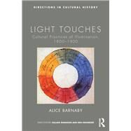 Light Touches: Cultural Practices of Illumination, 1800-1900 by Barnaby; Alice, 9780415663373