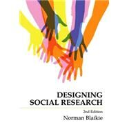 Designing Social Research by Blaikie, Norman, 9780745643373