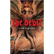 The Devil: A New Biography by Almond, Philip C., 9780801453373