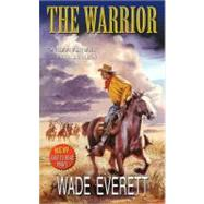 The Warrior by Everett, Wade, 9780843963373