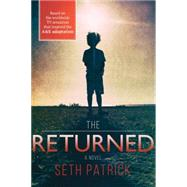 The Returned by Patrick, Seth, 9781492623373