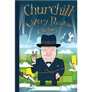 Churchill: A Very Peculiar History™ by Arscott, David, 9781912233373