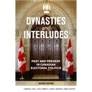 Dynasties and Interludes by Leduc, Lawrence; Pammett, Jon H.; McKenzie, Judith I.; Turcotte, André, 9781459733374