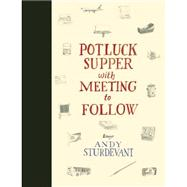Potluck Supper With Meeting to Follow by Sturdevant, Andy; Thompson, Carrie Elizabeth, 9781566893374
