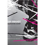 Against the World by Brandt, Jan; Derbyshire, Katy, 9780857423375