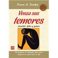 Venza sus temores / Overcome your fears by Peurifoy, Reneau Z.; Rabascall, Iolanda, 9788499173375