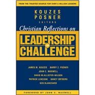 Christian Reflections on the Leadership Challenge by Kouzes, James M.; Posner, Barry Z.; Maxwell, John C., 9780787983376