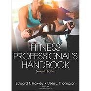 Fitness Professional's Handbook with Web Resource by Howley, Edward; Thompson, Dixie, 9781492523376