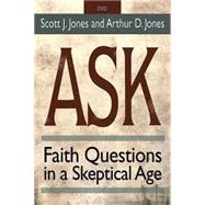Ask: Faith Questions in a Skeptical Age by Jones, Scott J.; Jones, Arthur D., 9781501803376
