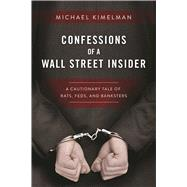 Confessions of a Wall Street Insider by Kimelman, Michael, 9781510713376
