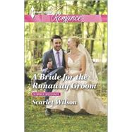 A Bride for the Runaway Groom by Wilson, Scarlet, 9780373743377