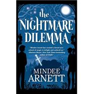 The Nightmare Dilemma by Arnett, Mindee, 9780765333377