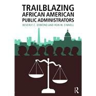 Trailblazing African American Public Administrators by Edmond; Beverly, 9781138183377
