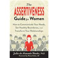 The Assertiveness Guide for Women by Hanks, Julie De Azevedo; Eisler, Riane, 9781626253377
