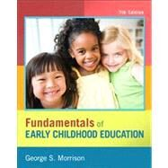 Fundamentals of Early Childhood Education by Morrison, George S., 9780132853378